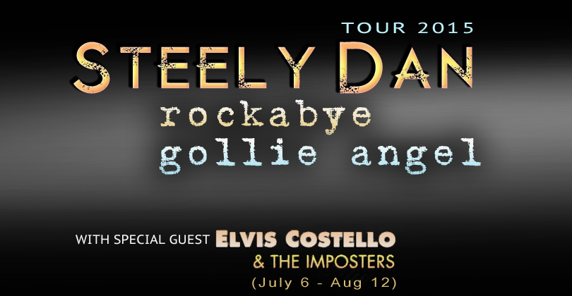 Steely Dan Rockabye Gollie Angel Tour 2015, with Special Guest Elvis Costello & The Imposters